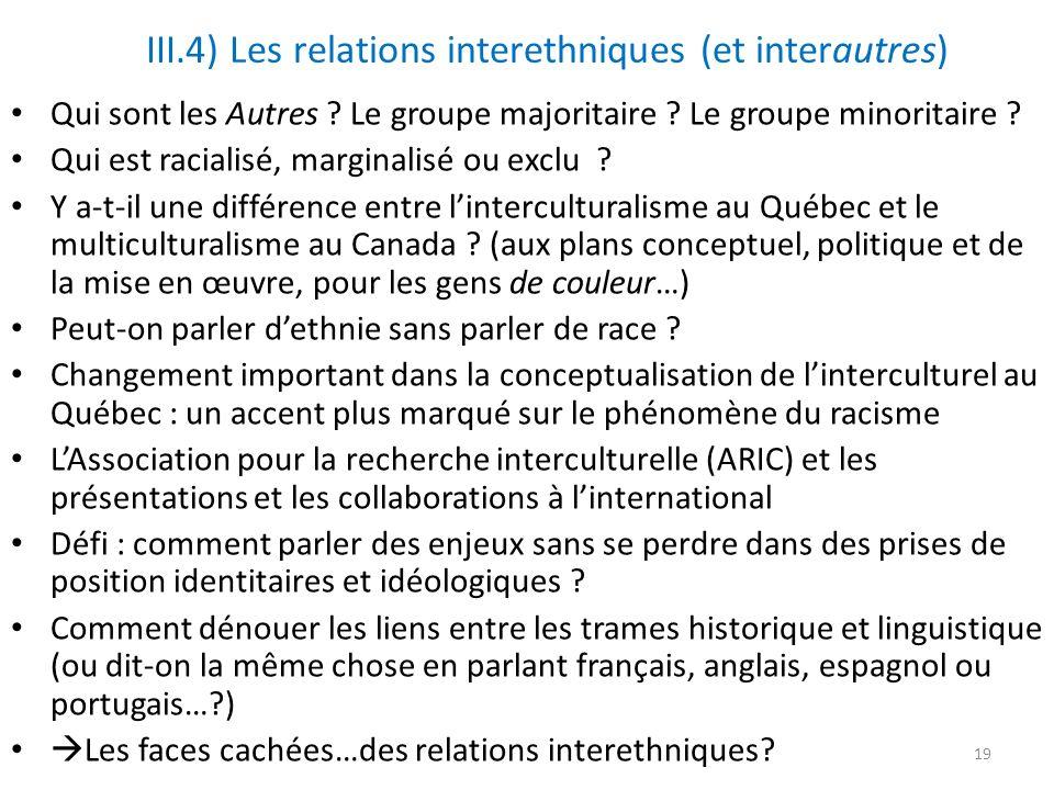 III.4) Les relations interethniques (et interautres)