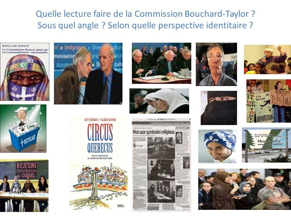 Quelle lecture faire de la Commission Bouchard-Taylor. Sous quel angle