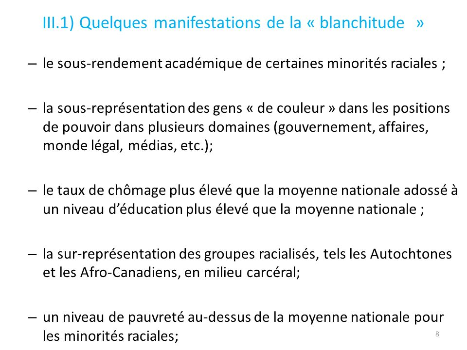 III.1) Quelques manifestations de la « blanchitude »