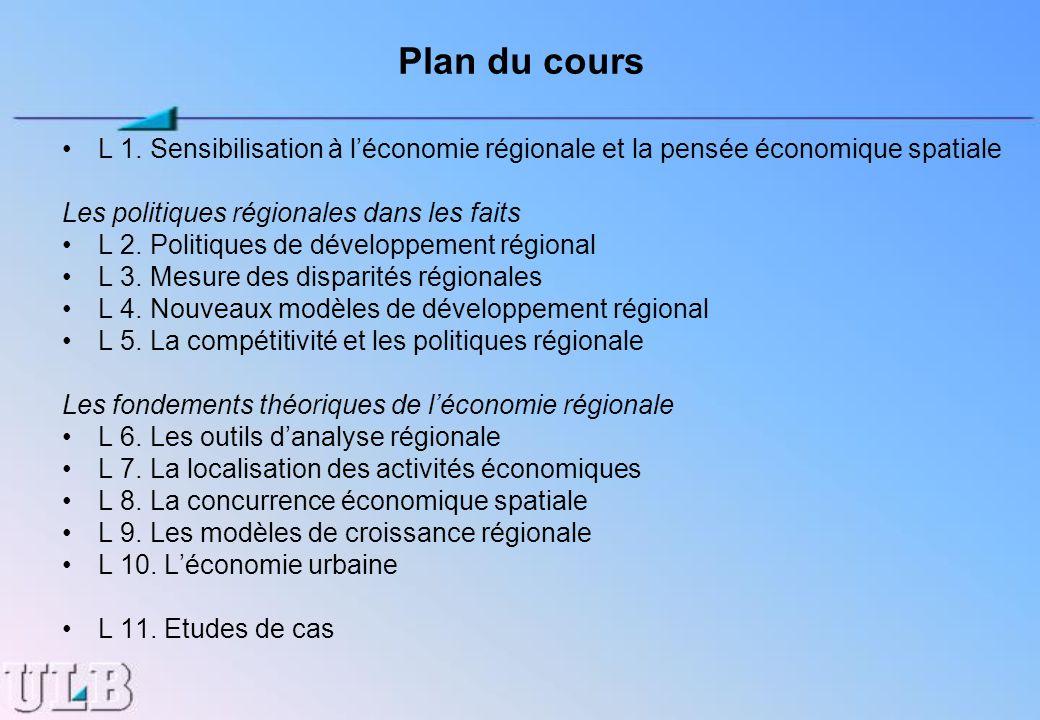 Plan du cours L 1. Sensibilisation à l'économie régionale et la pensée économique spatiale. Les politiques régionales dans les faits.