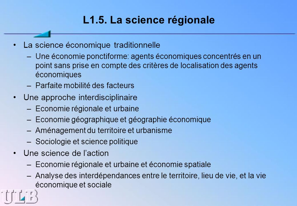L1.5. La science régionale La science économique traditionnelle