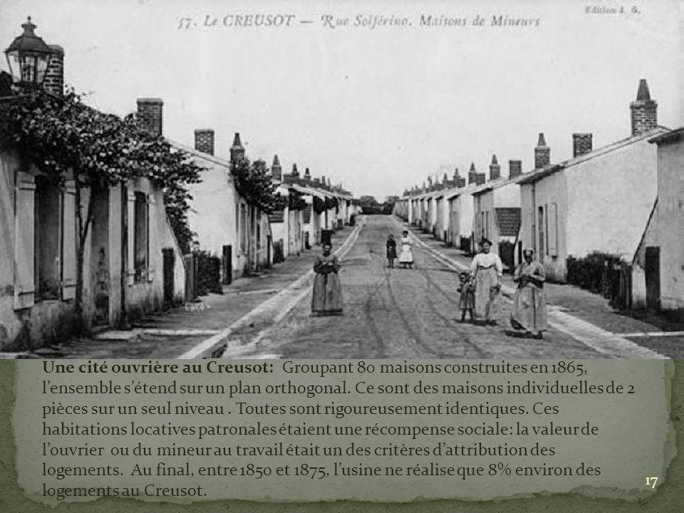 Une cité ouvrière au Creusot: Groupant 80 maisons construites en 1865, l'ensemble s'étend sur un plan orthogonal.