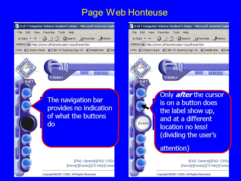 Page Web Honteuse The navigation bar has no indicationof what the buttons do. The navigation bar provides no indication of what the buttons do.