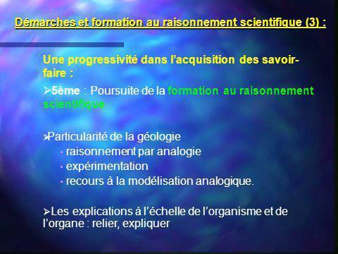 Démarches et formation au raisonnement scientifique (3) :