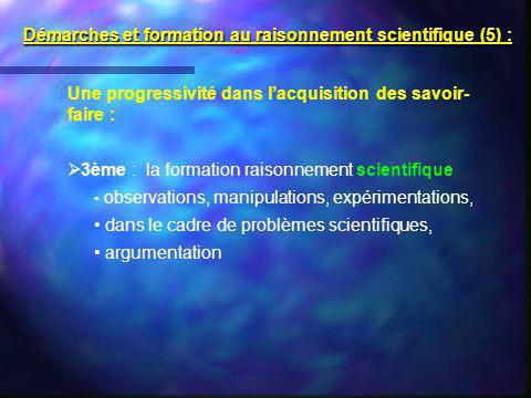 Démarches et formation au raisonnement scientifique (5) :