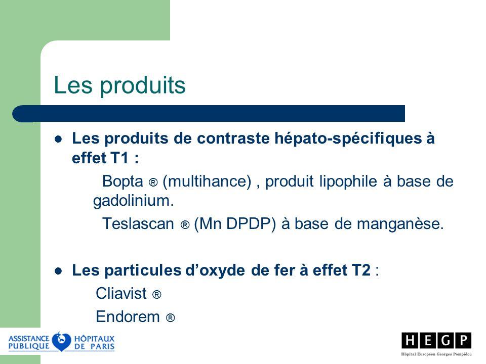 Les produits Les produits de contraste hépato-spécifiques à effet T1 :