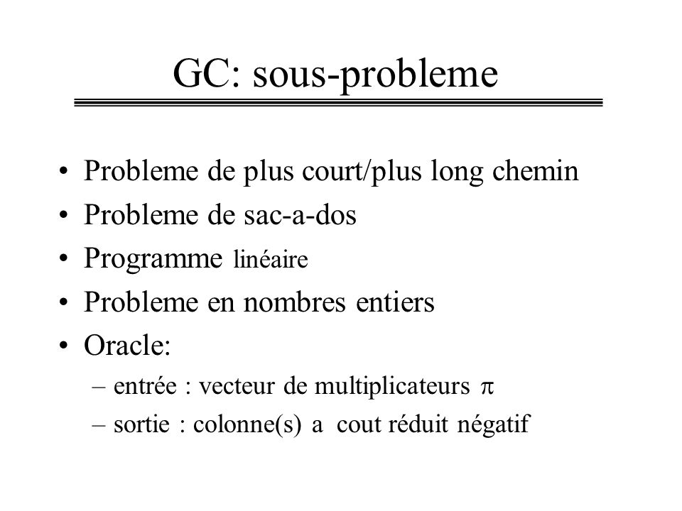 GC: sous-probleme Probleme de plus court/plus long chemin