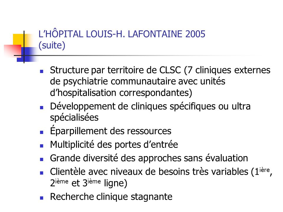 L'HÔPITAL LOUIS-H. LAFONTAINE 2005 (suite)