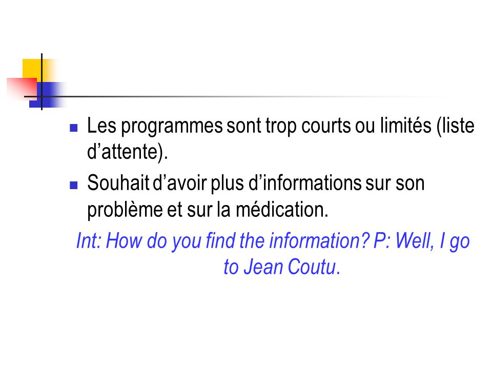 Int: How do you find the information P: Well, I go to Jean Coutu.