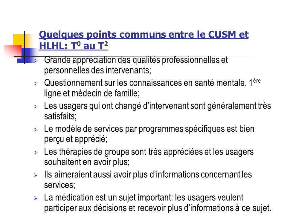 Quelques points communs entre le CUSM et HLHL: T0 au T2