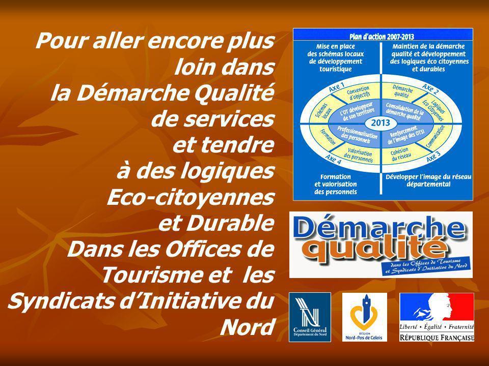 Pour aller encore plus loin dans la Démarche Qualité de services et tendre à des logiques Eco-citoyennes et Durable Dans les Offices de Tourisme et les Syndicats d'Initiative du Nord