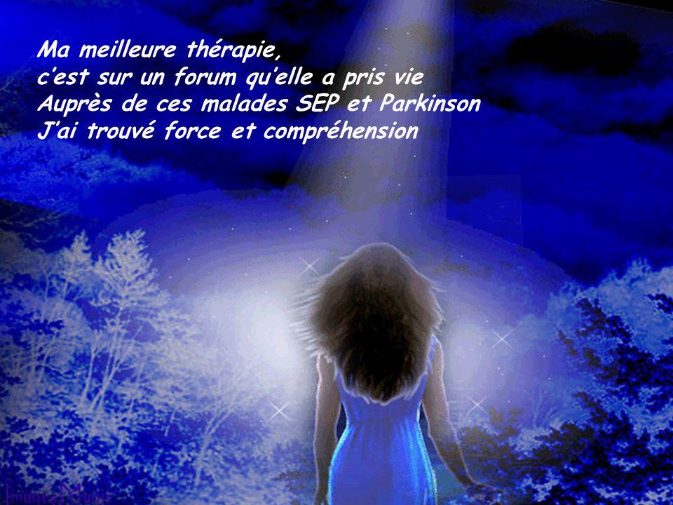 Ma meilleure thérapie, c'est sur un forum qu'elle a pris vie. Auprès de ces malades SEP et Parkinson.