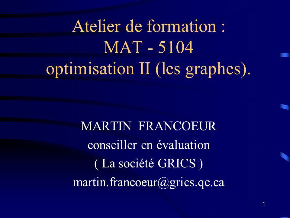 Atelier de formation : MAT - 5104 optimisation II (les graphes).