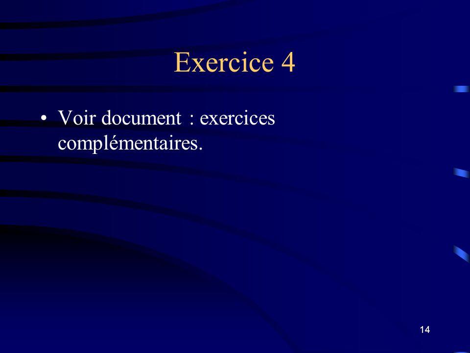 Exercice 4 Voir document : exercices complémentaires.