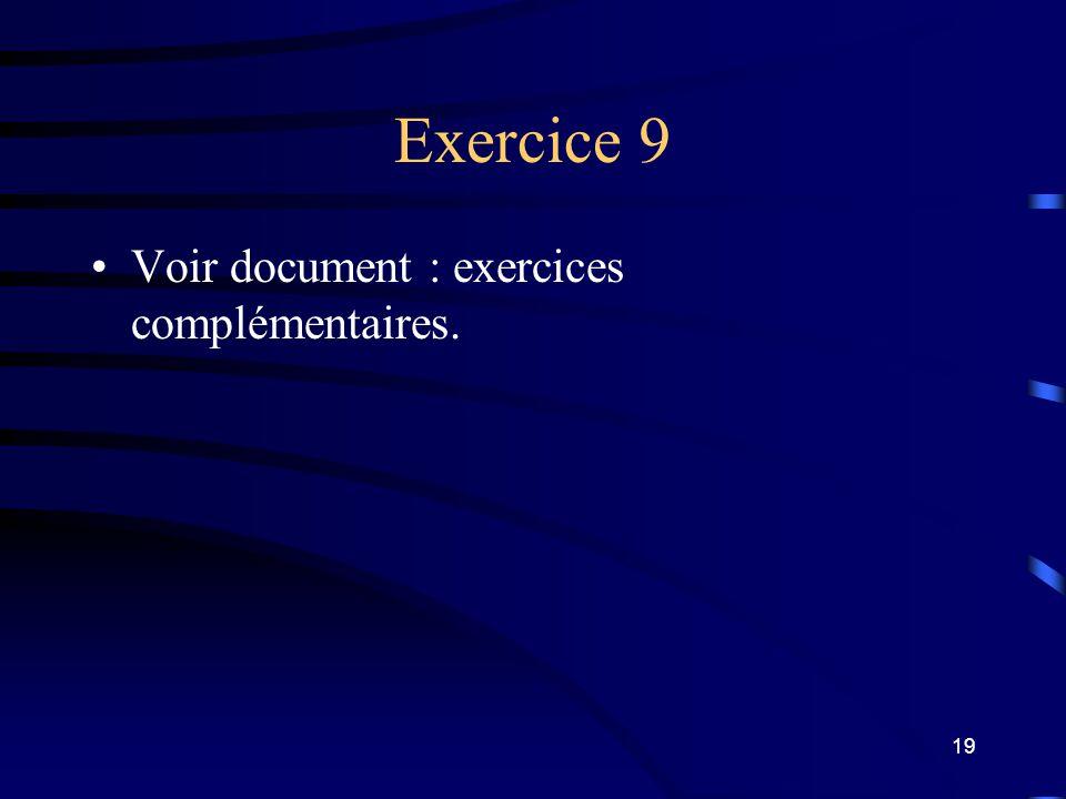 Exercice 9 Voir document : exercices complémentaires.