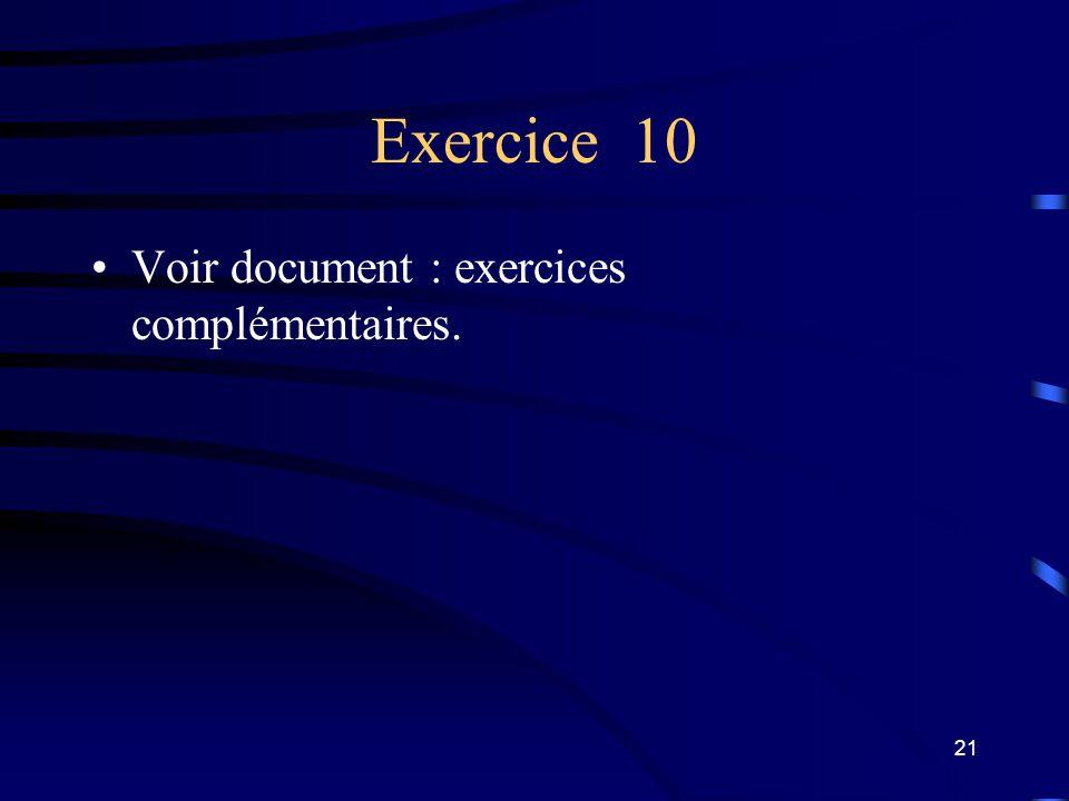 Exercice 10 Voir document : exercices complémentaires.