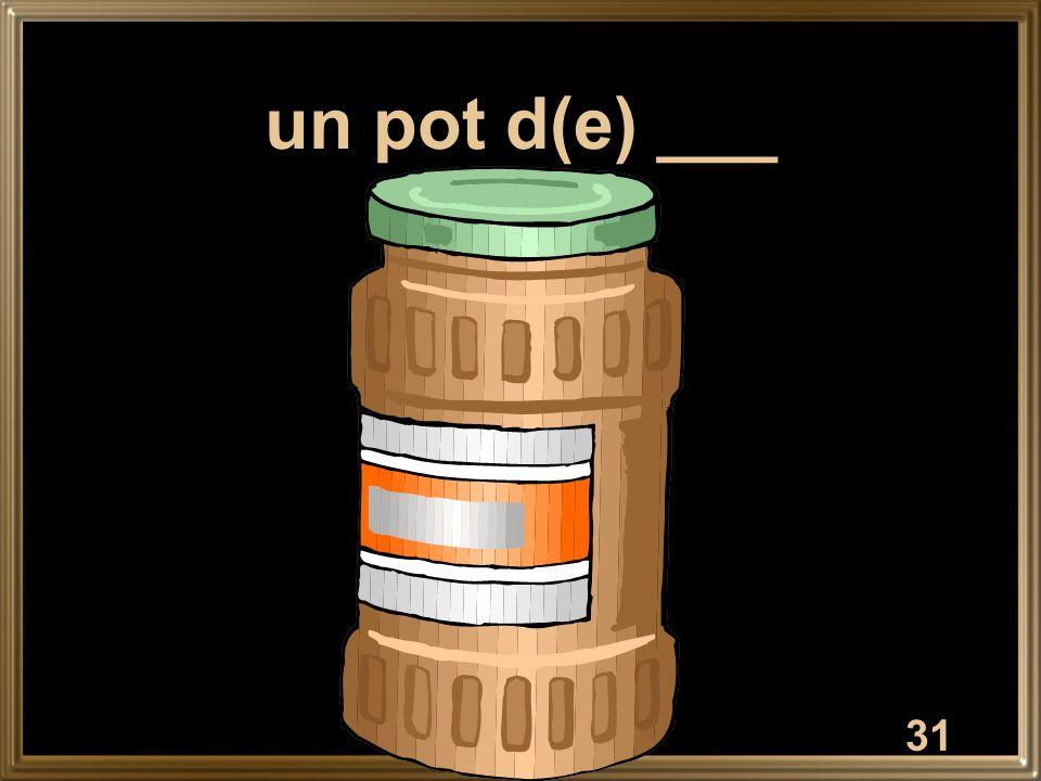 un pot d(e) ___