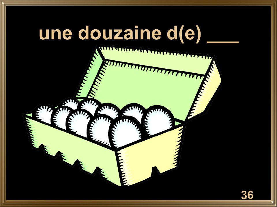 une douzaine d(e) ___