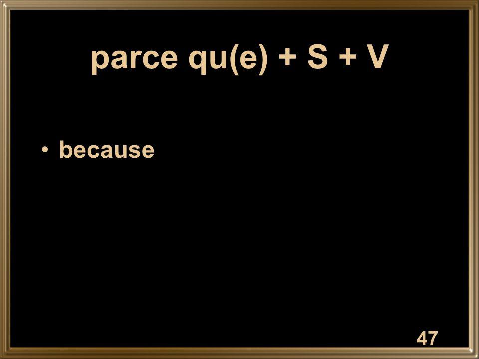 parce qu(e) + S + V because