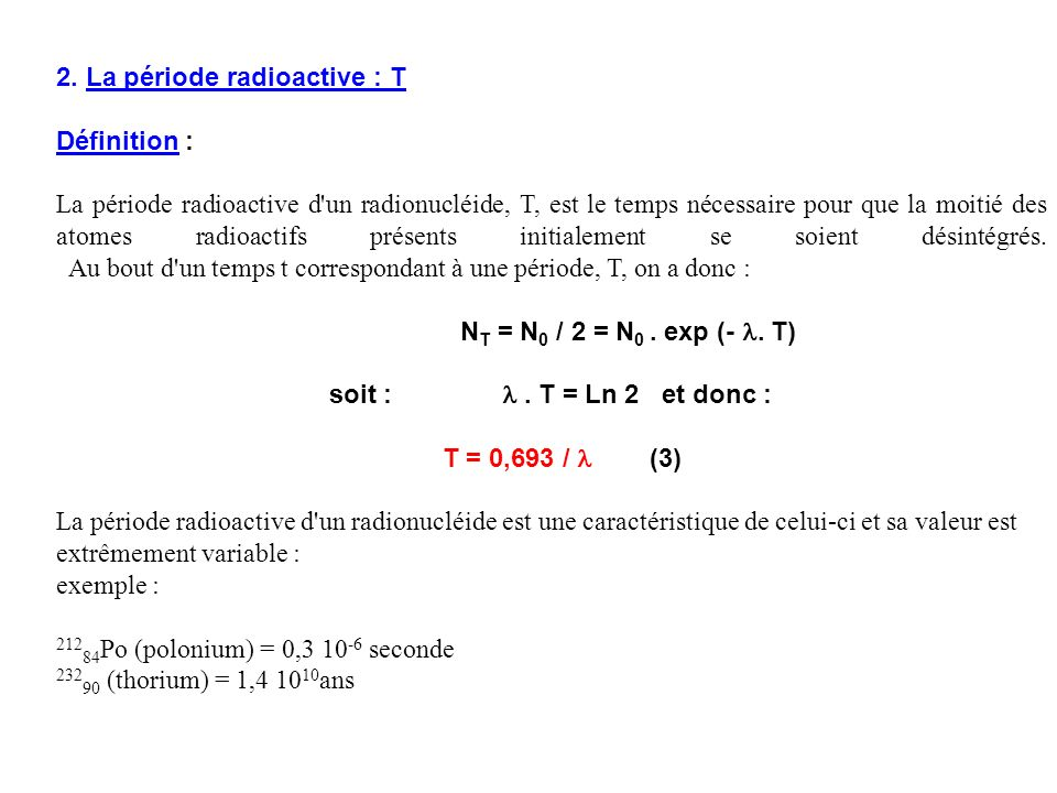 2. La période radioactive : T