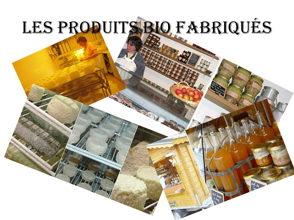 Les produits BIO fabriqués