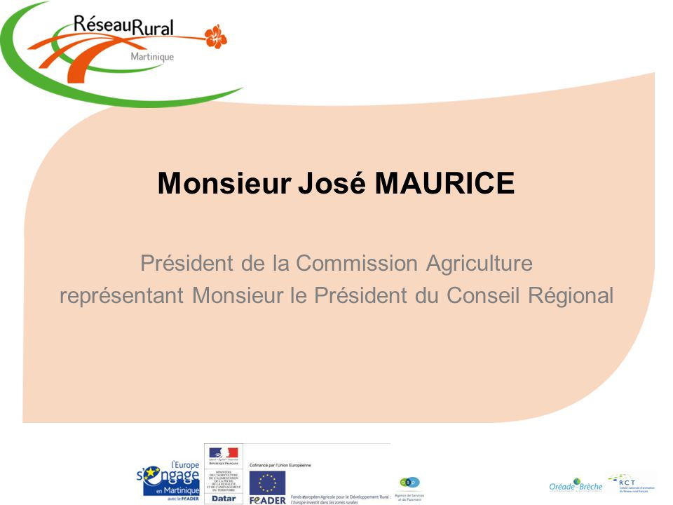 Monsieur José MAURICE Président de la Commission Agriculture