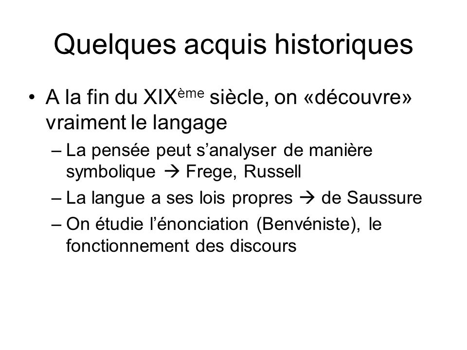 Quelques acquis historiques
