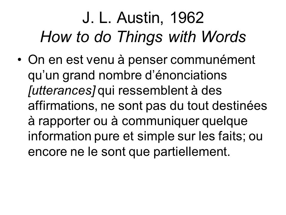 J. L. Austin, 1962 How to do Things with Words