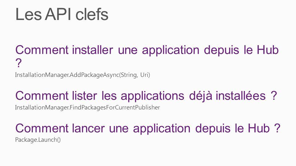 Les API clefs Comment installer une application depuis le Hub