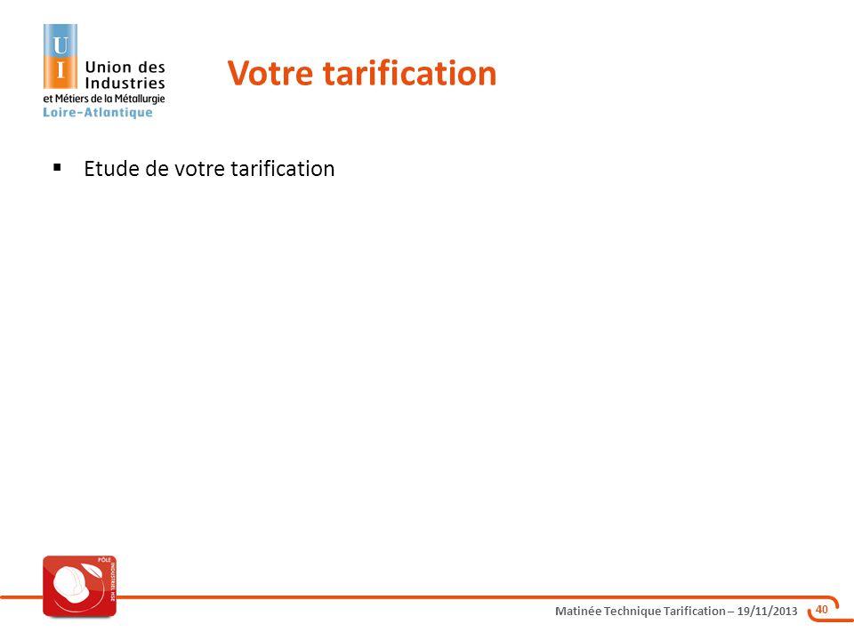 Votre tarification Etude de votre tarification