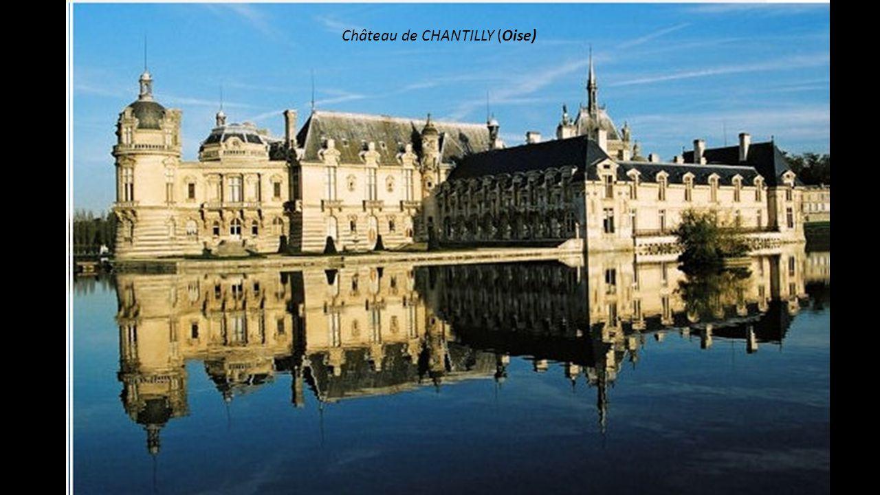 Château de CHANTILLY (Oise)