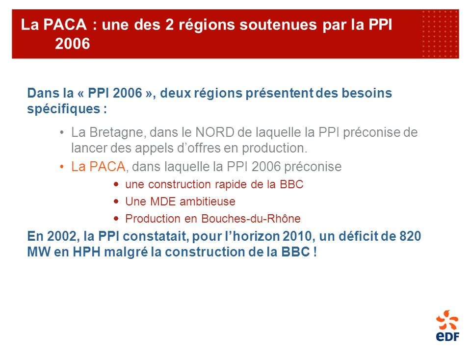 La PACA : une des 2 régions soutenues par la PPI 2006