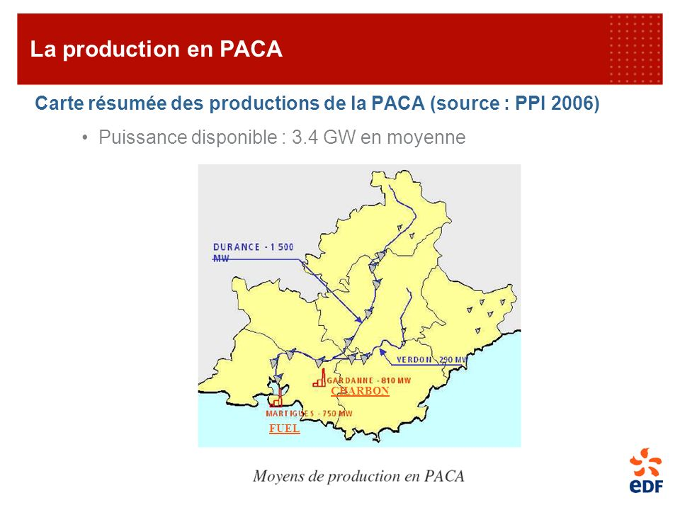 La production en PACA Carte résumée des productions de la PACA (source : PPI 2006) Puissance disponible : 3.4 GW en moyenne.