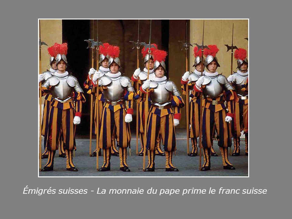 Émigrés suisses - La monnaie du pape prime le franc suisse