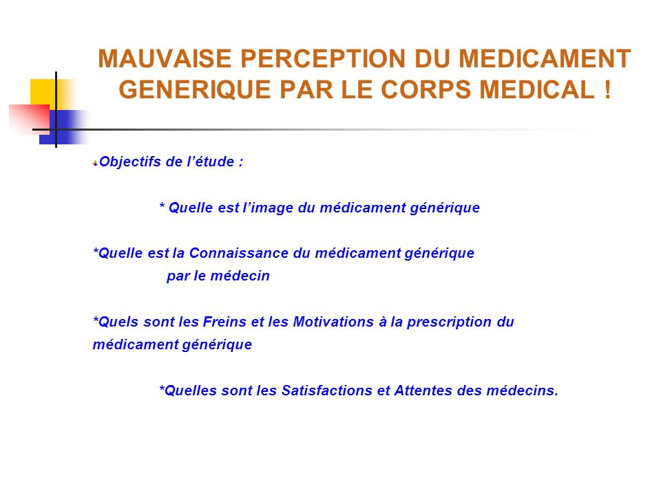 MAUVAISE PERCEPTION DU MEDICAMENT GENERIQUE PAR LE CORPS MEDICAL !