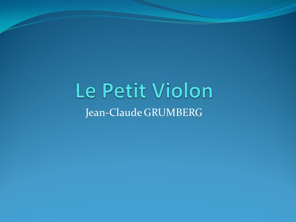 Le Petit Violon Jean-Claude GRUMBERG