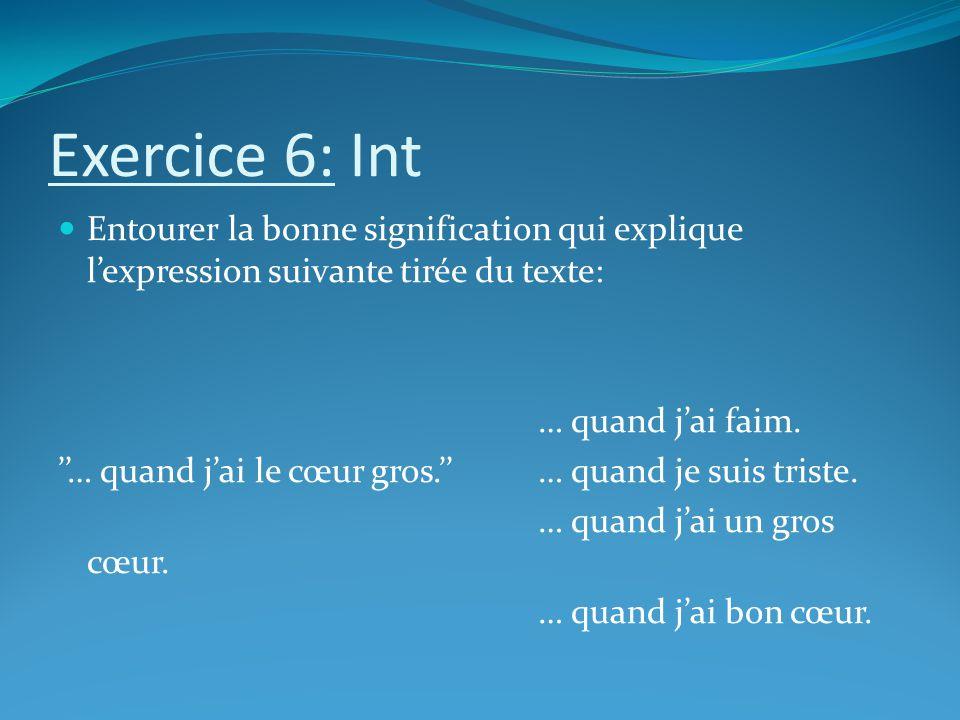 Exercice 6: Int Entourer la bonne signification qui explique l'expression suivante tirée du texte: … quand j'ai faim.