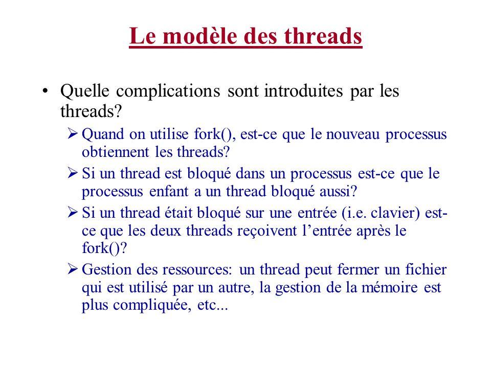 Le modèle des threads Quelle complications sont introduites par les threads
