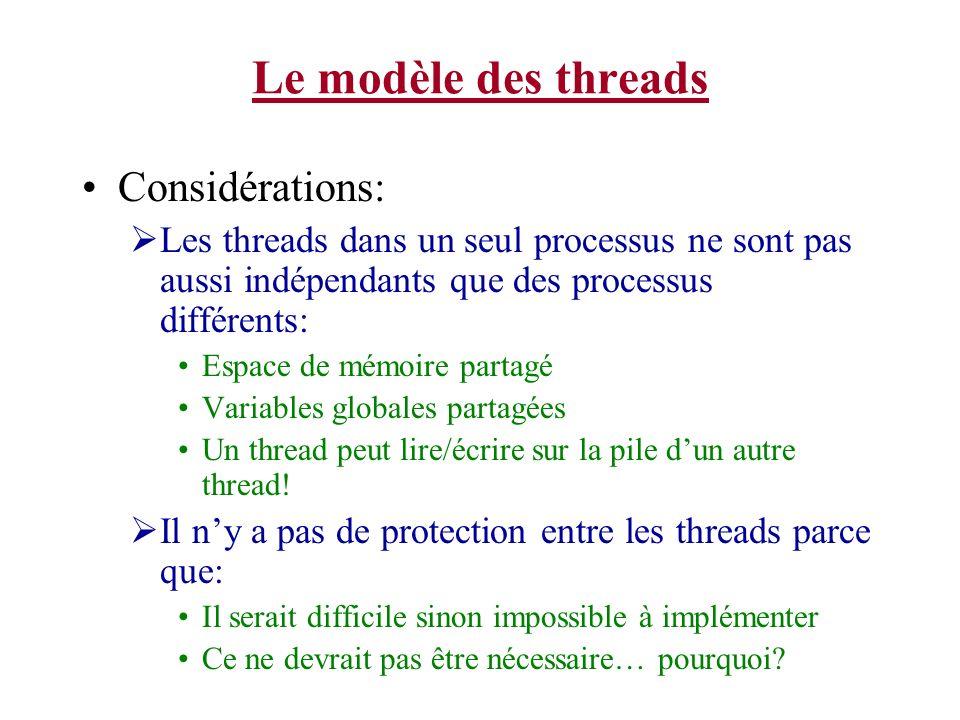 Le modèle des threads Considérations: