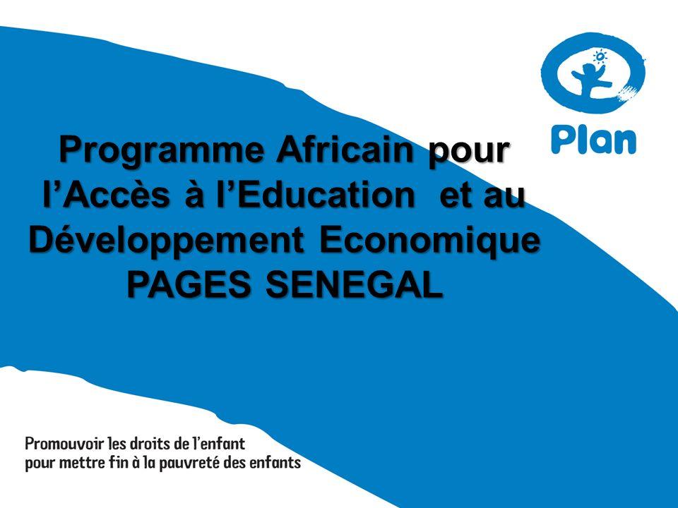 Programme Africain pour l'Accès à l'Education et au Développement Economique PAGES SENEGAL