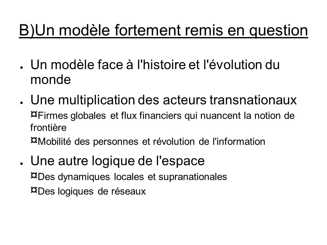 B)Un modèle fortement remis en question