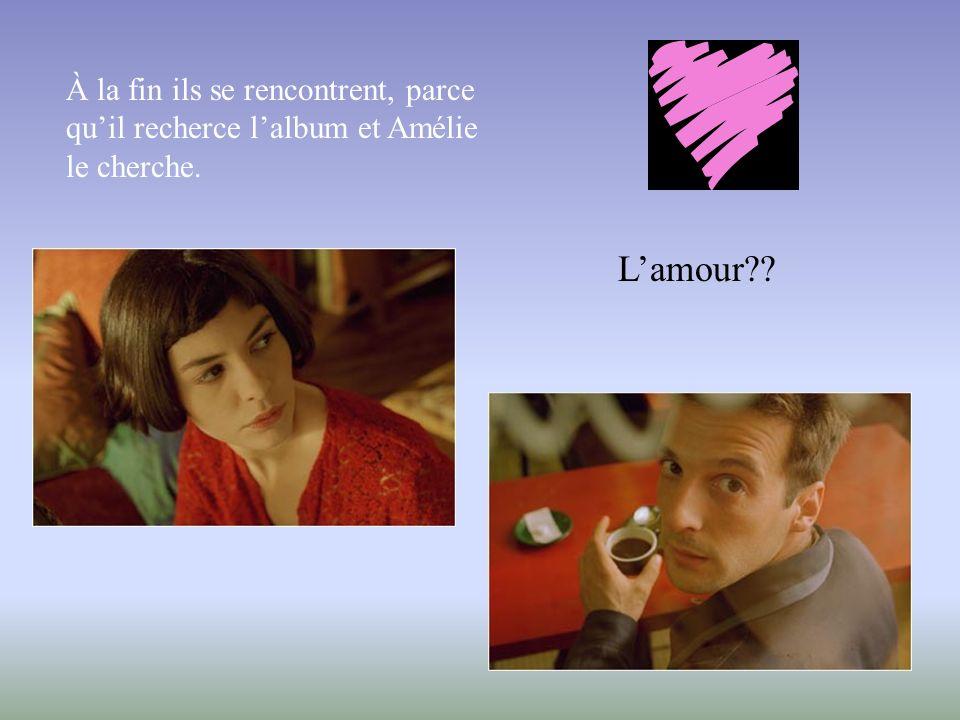À la fin ils se rencontrent, parce qu'il recherce l'album et Amélie le cherche.