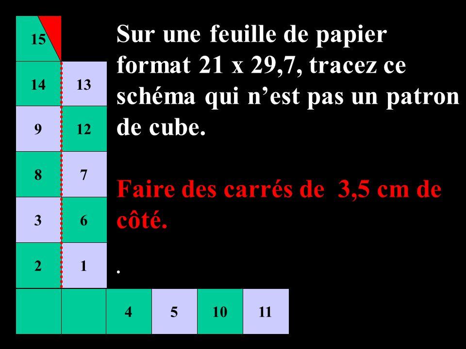 Faire des carrés de 3,5 cm de côté.