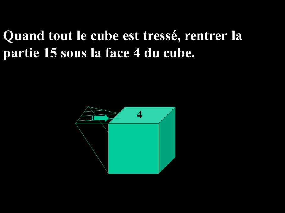 Quand tout le cube est tressé, rentrer la