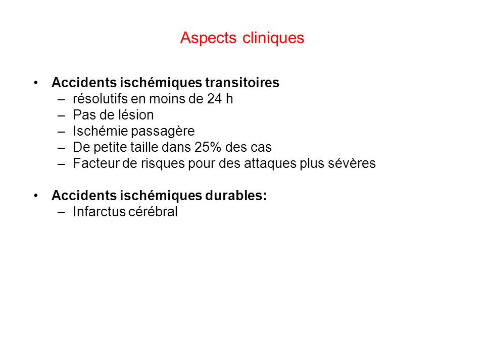 Aspects cliniques Accidents ischémiques transitoires