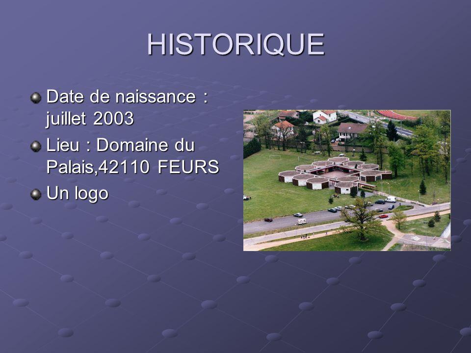 HISTORIQUE Date de naissance : juillet 2003