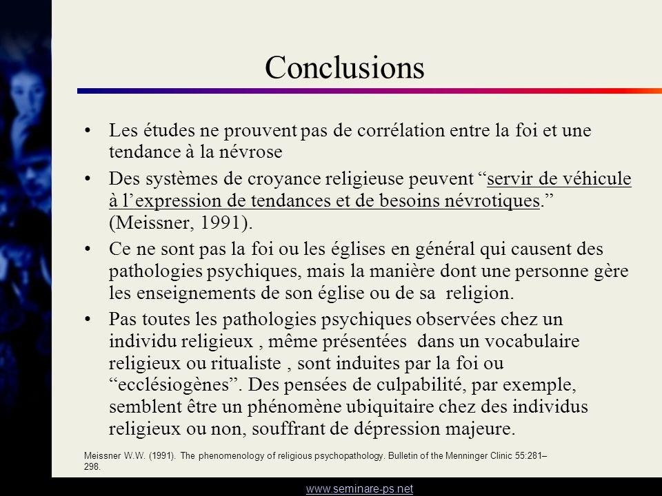 ConclusionsLes études ne prouvent pas de corrélation entre la foi et une tendance à la névrose.