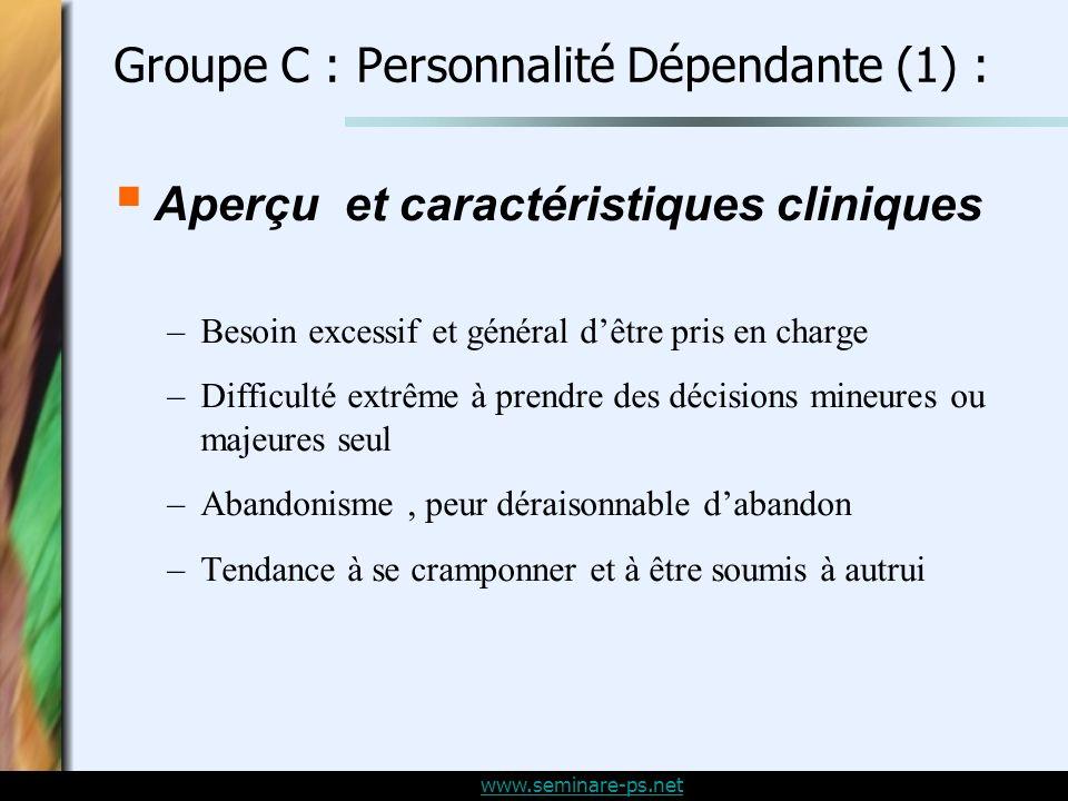 Groupe C : Personnalité Dépendante (1) :