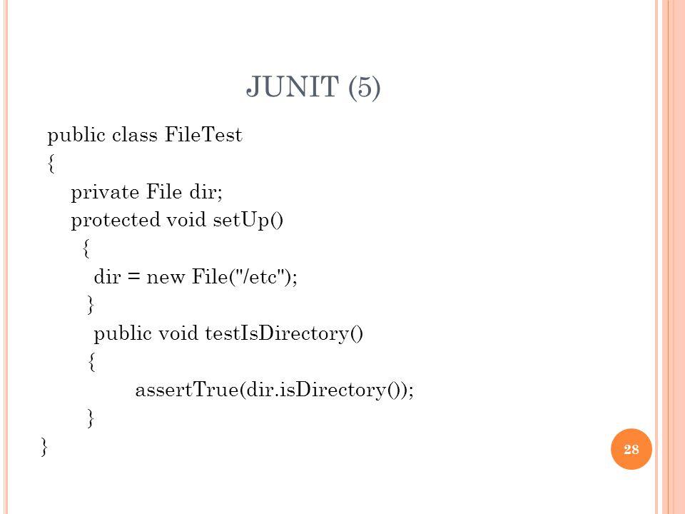 JUNIT (5) public class FileTest { private File dir;