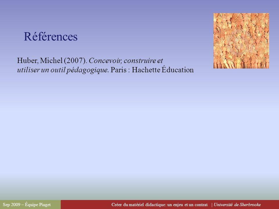 Références Huber, Michel (2007). Concevoir, construire et